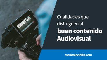 cualidades que distinguen al buen contenido audiovisual